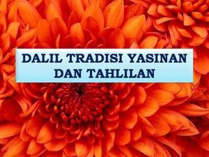 dalil-tradisi-yasinan-tahlilan